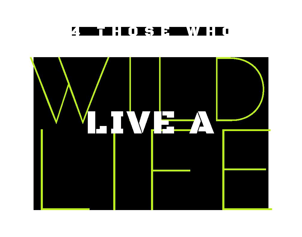 4 Those Who Live a Wild Life